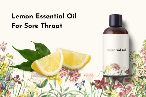 Lemon Essential Oil for Sore Throat
