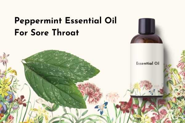 Peppermint Essential Oil for Sore Throat