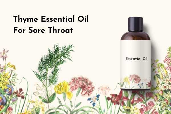 Thyme Essential Oil for Sore Throat